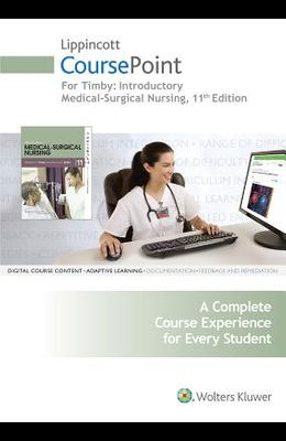 Lippincott Coursepoint for Timby: Introductory Medical-Surgical Nursing