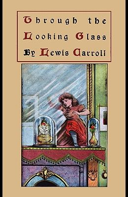 Through the Looking-Glass and What Alice Found There, Original Version
