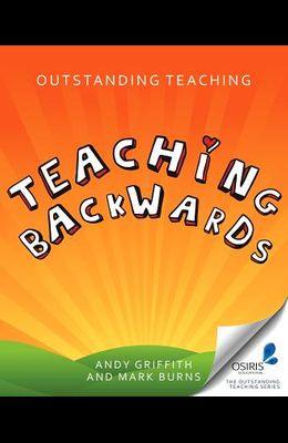 Outstanding Teaching Teaching Backwards