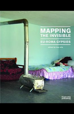 Mapping the Invisible: Eu-Roma Gypsies