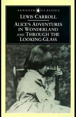 Alice's Adventures in Wonderland and Through the Looking-Glass: Centenary Edition