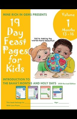 19 Day Feast Pages for Kids - Volume 1 / Book 4: Introduction to the Bahá'í Months and Holy Days (Months 13 - 16)