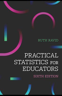 Practical Statistics for Educators, 6th Edition