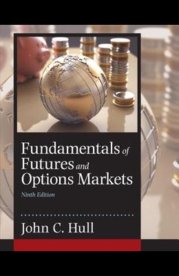Fundamentals of Futures and Options Markets (9th Edition)