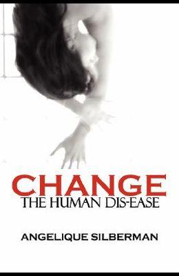 Change the Human Dis-Ease