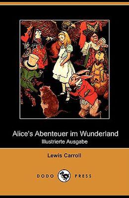 Alice's Abenteuer Im Wunderland (Illustrierte Ausgabe) (Dodo Press)