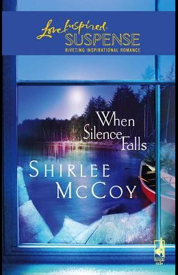 When Silence Falls (The Lakeview Series #4) (Steeple Hill Love Inspired Suspense #18)