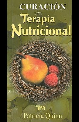 Curacion Con Terapia Nutricional = Healing with Nutritional Therapy