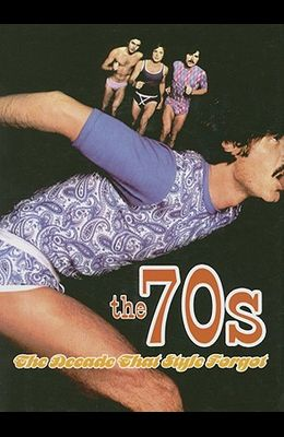 The 70s: The Decade That Style Forgot