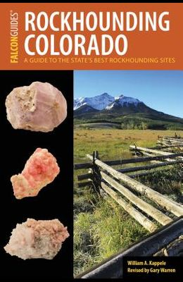 Rockhounding Colorado: A Guide to the State's Best Rockhounding Sites
