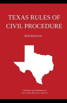 Texas Rules of Civil Procedure; 2019 Edition