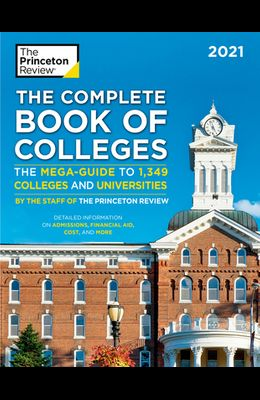 The Complete Book of Colleges, 2021: The Mega-Guide to 1,349 Colleges and Universities