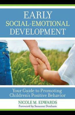 Early Social-Emotional Development: Your Guide to Promoting Children's Positive Behavior