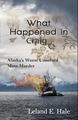 What Happened in Craig: Alaska's Worst Unsolved Mass Murder