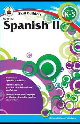 Spanish II, Grades K - 5 (Skill Builders), Grades K - 5