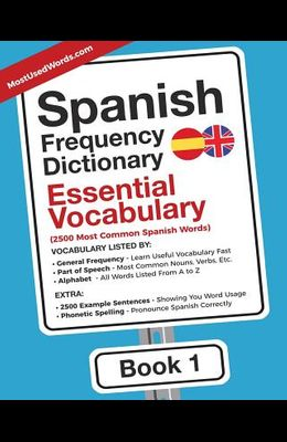 Spanish Frequency Dictionary - Essential Vocabulary: 2500 Most Common Spanish Words