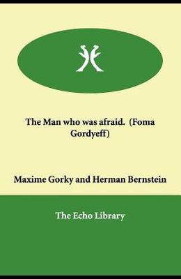 The Man who was afraid. (Foma Gordyeff)