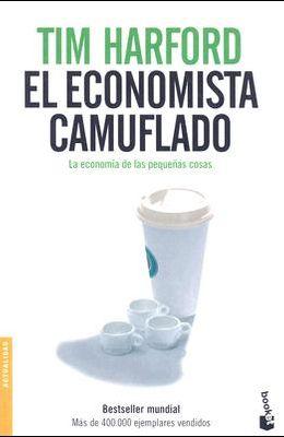 El Economista Camuflado: La Economia de las Pequenas Cosas