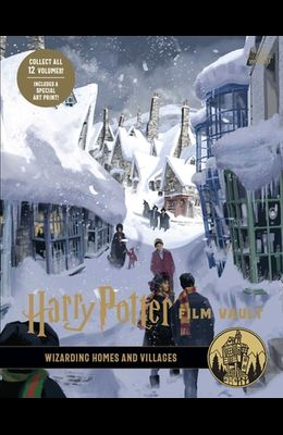 Harry Potter: Film Vault: Volume 10: Wizarding Homes and Villages