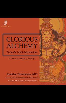 Glorious Alchemy: Living the Lalitā Sahasranāma