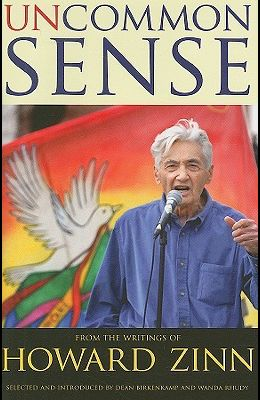 Uncommon Sense: From the Writings of Howard Zinn