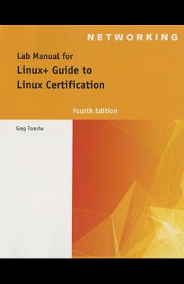 Lab Manual for Eckert's Linux+ Guide to Linux Certification, 4th