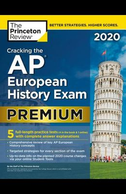 Cracking the AP European History Exam 2020, Premium Edition: 5 Practice Tests + Complete Content Review