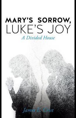 Mary's Sorrow, Luke's Joy
