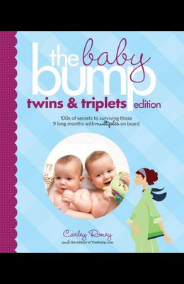 The Baby Bump: Twins and Triplets Edition: 100s of Secrets for Those 9 Long Months with Multiples on Board