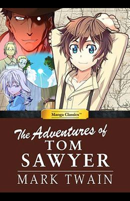 Manga Classics: The Adventures of Tom Sawyer: The Adventures of Tom Sawyer