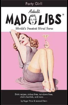 Party Girl Mad Libs (Adult Mad Libs)