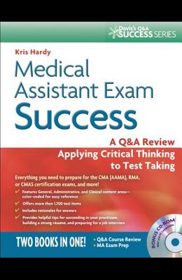 Medical Assistant Exam Success: A Q&A Review Applying Critical Thinking to Test Taking [With CDROM]