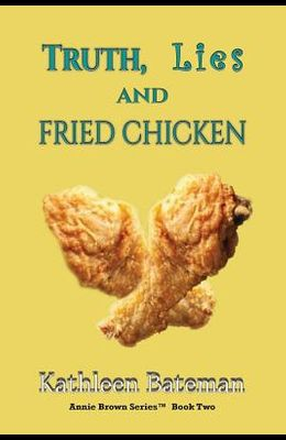 Truth, Lies and Fried Chicken