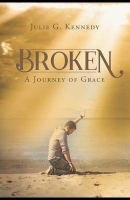 Broken: A Journey of Grace