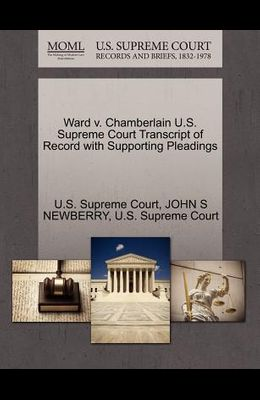 Ward V. Chamberlain U.S. Supreme Court Transcript of Record with Supporting Pleadings