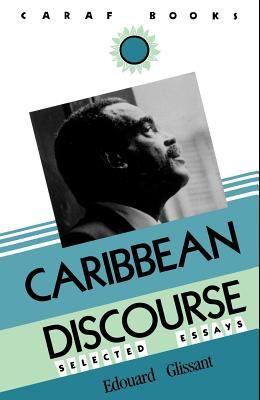 Caribbean Discourse: Selected Essays