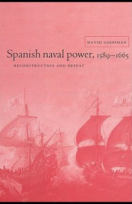 Spanish Naval Power 1589 - 1665