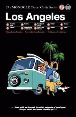 The Monocle Travel Guide to Los Angeles: The Monocle Travel Guide Series