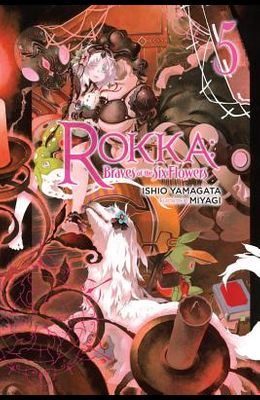 Rokka: Braves of the Six Flowers, Vol. 5