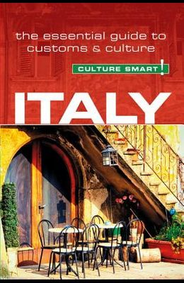 Italy - Culture Smart!, Volume 65: The Essential Guide to Customs & Culture