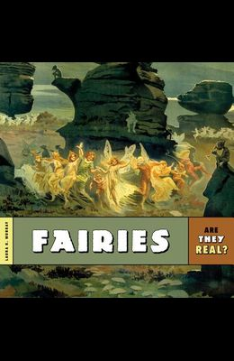 Are They Real?: Fairies
