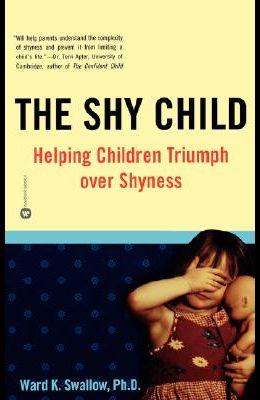 Shy Child: Helping Children Triumph Over Shyness