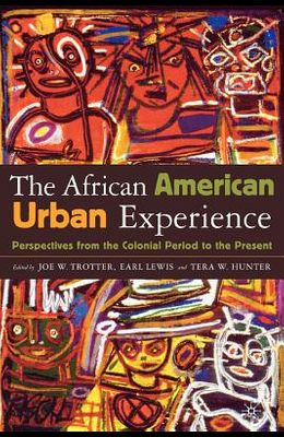 African American Urban Experience: Perspectives from the Colonial Period to the Present