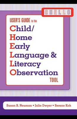 User's Guide to the Child/Home Early Language & Literacy Observation: tool
