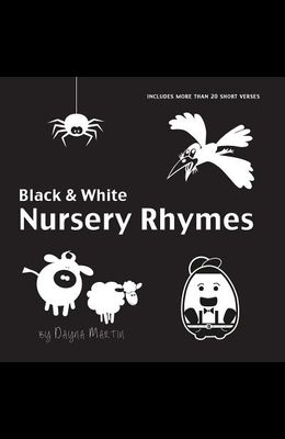 Black and White Nursery Rhymes: 22 Short Verses, Humpty Dumpty, Jack and Jill, Little Miss Muffet, This Little Piggy, Rub-a-dub-dub, and More (Engage