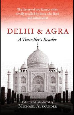 Delhi and Agra: A Traveller's Companion