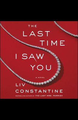 The Last Time I Saw You Lib/E