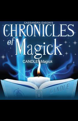 Chronicles of Magick: Candle Magick [With CDROM]