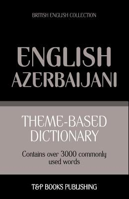Theme-based dictionary British English-Azerbaijani - 3000 words