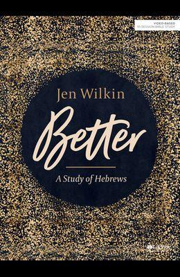 Better - Bible Study Book: A Study of Hebrews